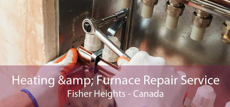 Heating & Furnace Repair Service Fisher Heights - Canada