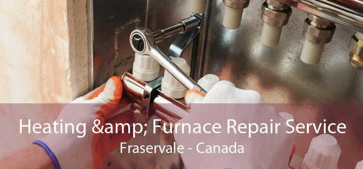Heating & Furnace Repair Service Fraservale - Canada