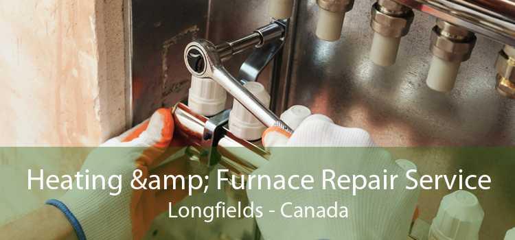 Heating & Furnace Repair Service Longfields - Canada