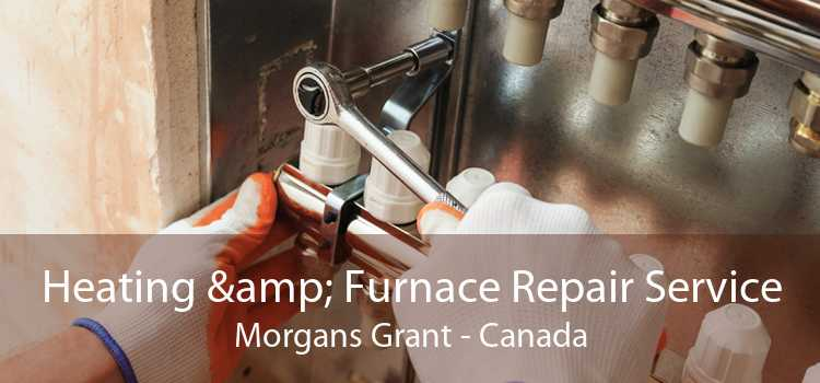 Heating & Furnace Repair Service Morgans Grant - Canada