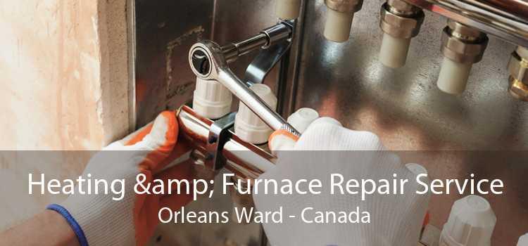 Heating & Furnace Repair Service Orleans Ward - Canada