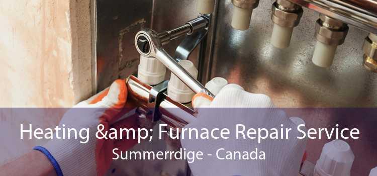 Heating & Furnace Repair Service Summerrdige - Canada