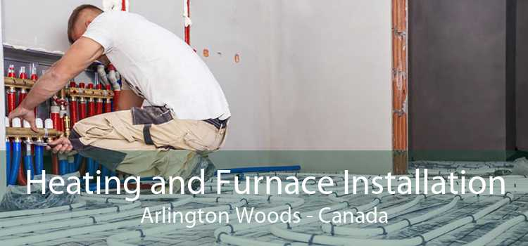 Heating and Furnace Installation Arlington Woods - Canada