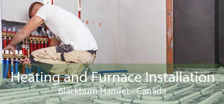 Heating and Furnace Installation Blackburn Hamlet - Canada