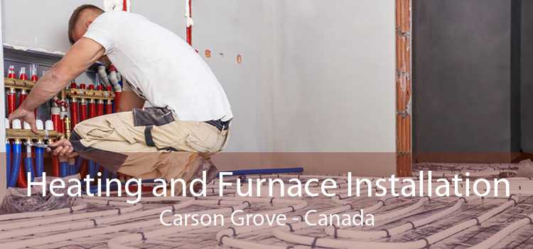 Heating and Furnace Installation Carson Grove - Canada