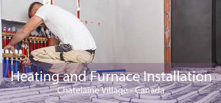 Heating and Furnace Installation Chatelaine Village - Canada
