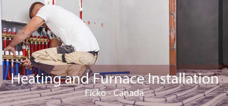 Heating and Furnace Installation Ficko - Canada