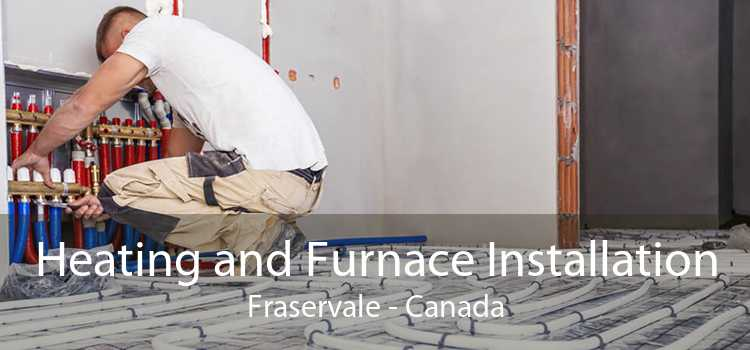 Heating and Furnace Installation Fraservale - Canada