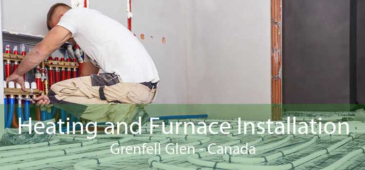Heating and Furnace Installation Grenfell Glen - Canada