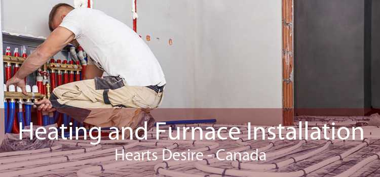 Heating and Furnace Installation Hearts Desire - Canada