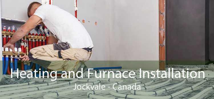 Heating and Furnace Installation Jockvale - Canada