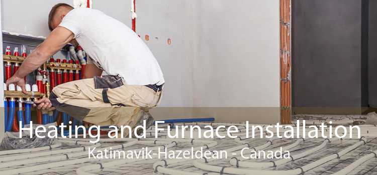 Heating and Furnace Installation Katimavik-Hazeldean - Canada