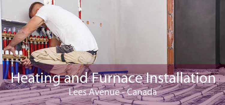 Heating and Furnace Installation Lees Avenue - Canada