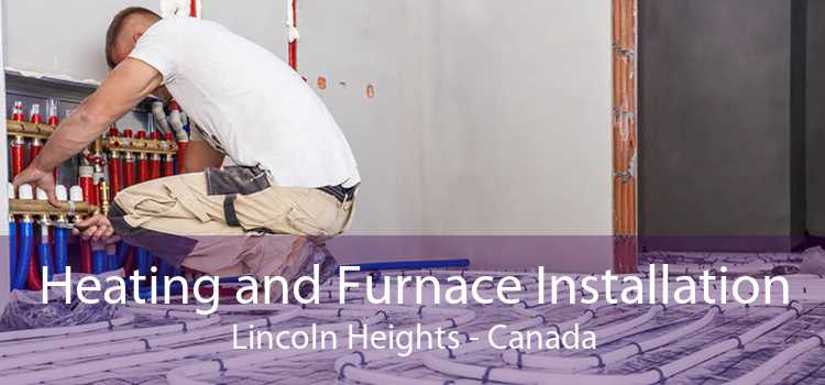 Heating and Furnace Installation Lincoln Heights - Canada