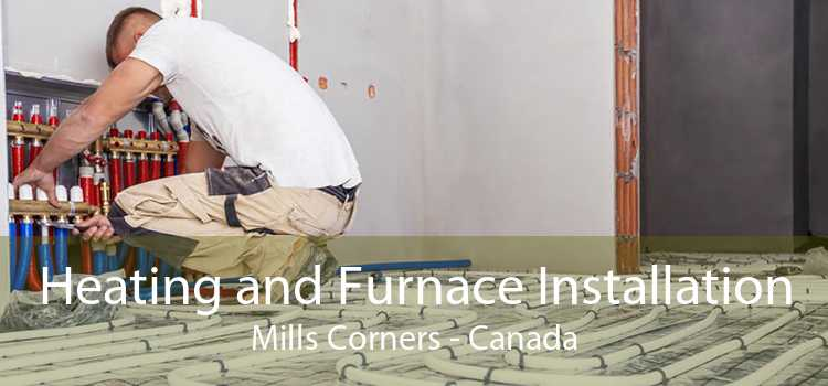 Heating and Furnace Installation Mills Corners - Canada