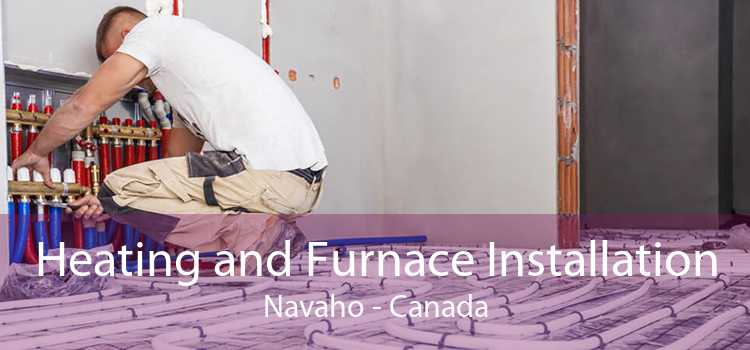 Heating and Furnace Installation Navaho - Canada