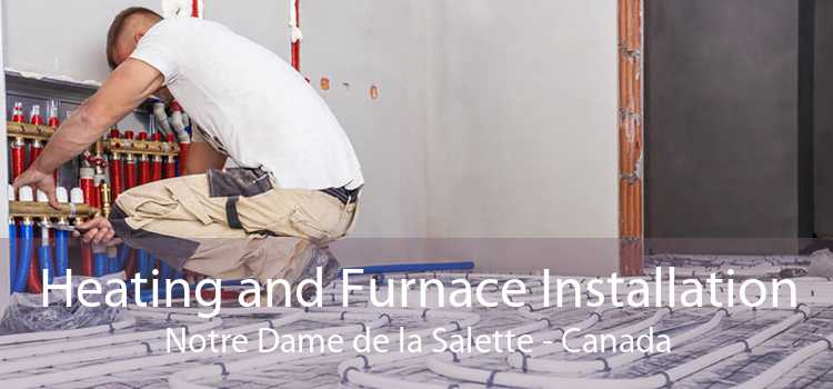 Heating and Furnace Installation Notre Dame de la Salette - Canada