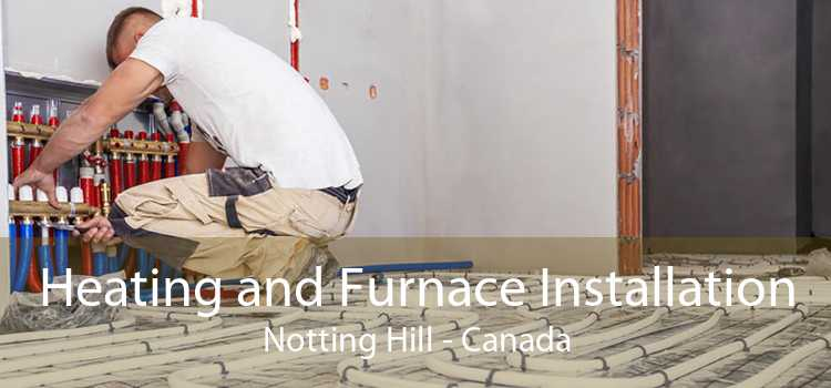 Heating and Furnace Installation Notting Hill - Canada