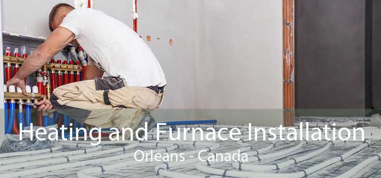 Heating and Furnace Installation Orleans - Canada