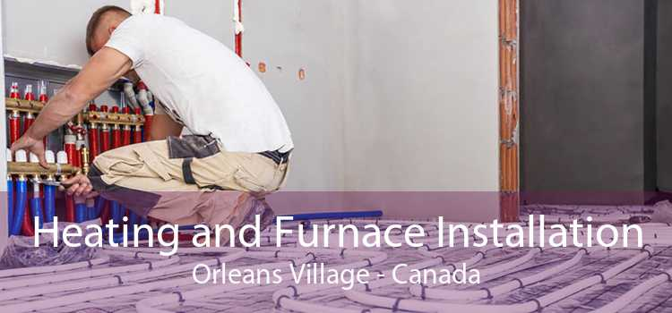 Heating and Furnace Installation Orleans Village - Canada
