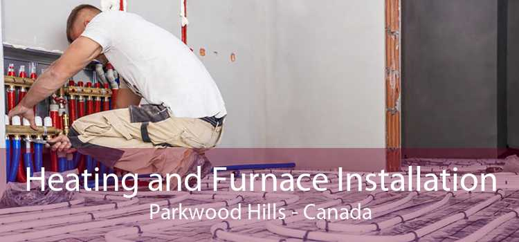 Heating and Furnace Installation Parkwood Hills - Canada