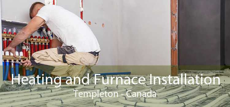 Heating and Furnace Installation Templeton - Canada