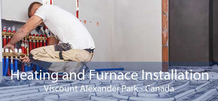 Heating and Furnace Installation Viscount Alexander Park - Canada