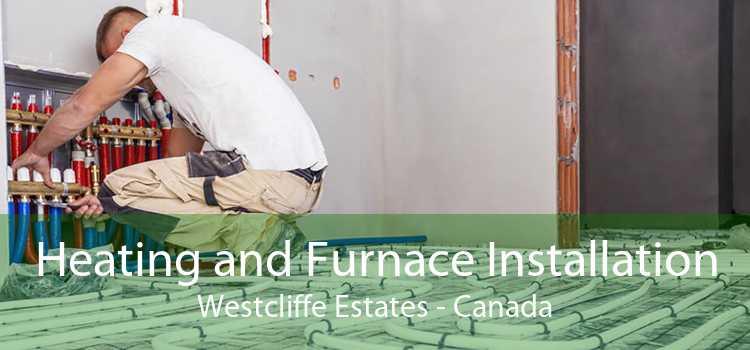 Heating and Furnace Installation Westcliffe Estates - Canada