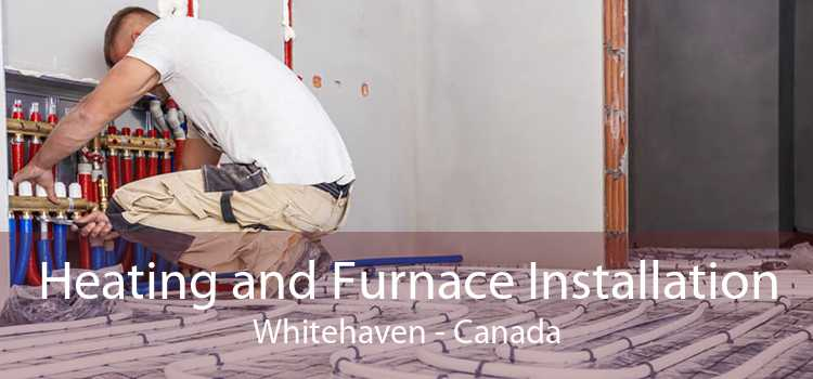 Heating and Furnace Installation Whitehaven - Canada