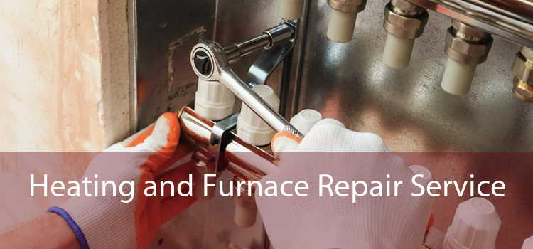 Heating and Furnace Repair Service