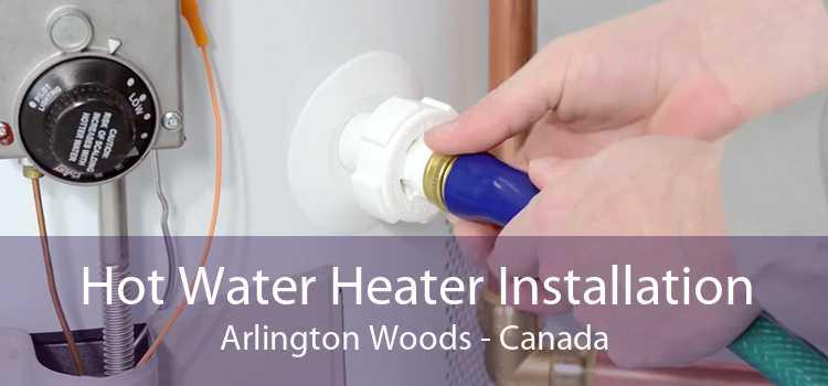 Hot Water Heater Installation Arlington Woods - Canada