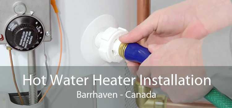 Hot Water Heater Installation Barrhaven - Canada
