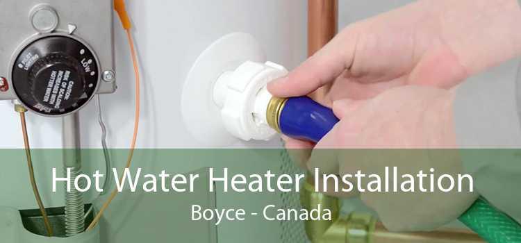 Hot Water Heater Installation Boyce - Canada