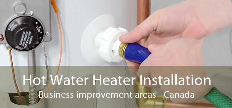 Hot Water Heater Installation Business improvement areas - Canada