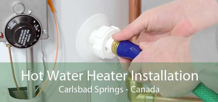 Hot Water Heater Installation Carlsbad Springs - Canada
