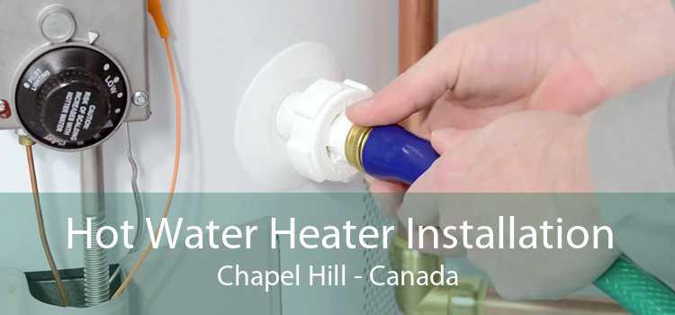 Hot Water Heater Installation Chapel Hill - Canada