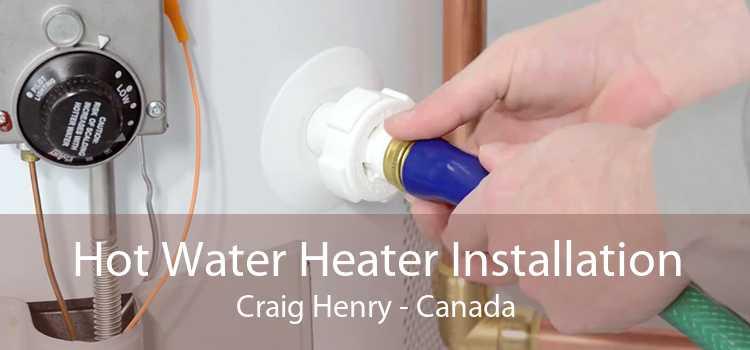 Hot Water Heater Installation Craig Henry - Canada