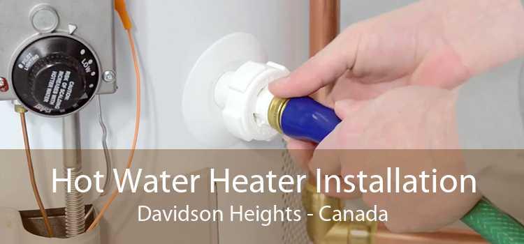Hot Water Heater Installation Davidson Heights - Canada