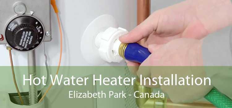 Hot Water Heater Installation Elizabeth Park - Canada
