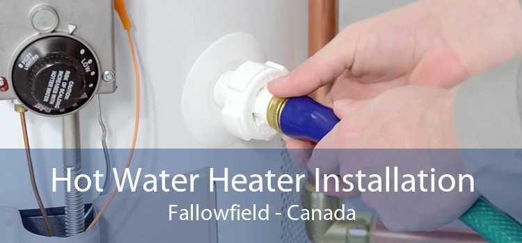 Hot Water Heater Installation Fallowfield - Canada