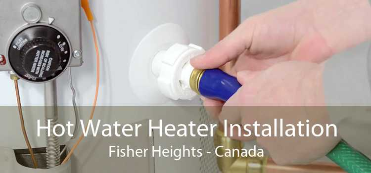 Hot Water Heater Installation Fisher Heights - Canada