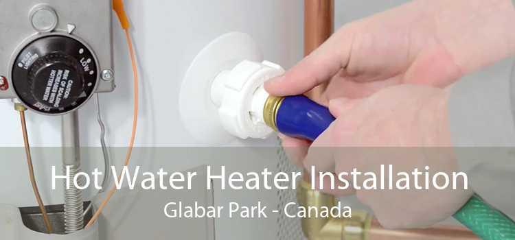 Hot Water Heater Installation Glabar Park - Canada