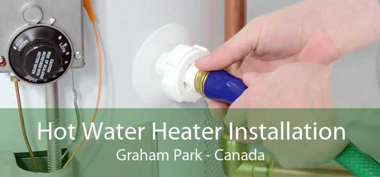 Hot Water Heater Installation Graham Park - Canada
