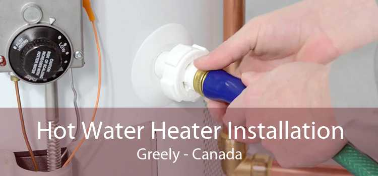 Hot Water Heater Installation Greely - Canada