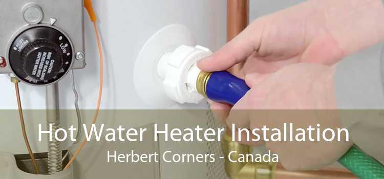 Hot Water Heater Installation Herbert Corners - Canada