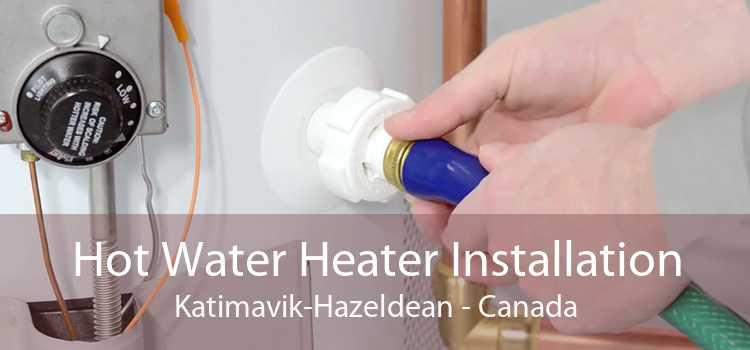 Hot Water Heater Installation Katimavik-Hazeldean - Canada