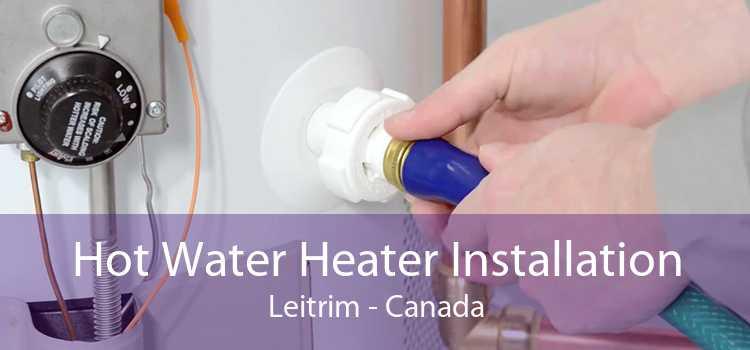 Hot Water Heater Installation Leitrim - Canada