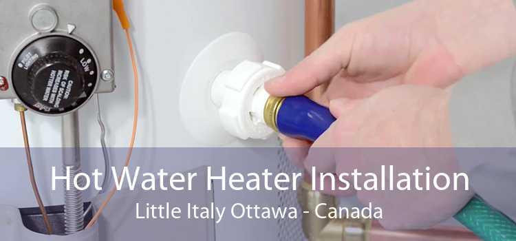 Hot Water Heater Installation Little Italy Ottawa - Canada
