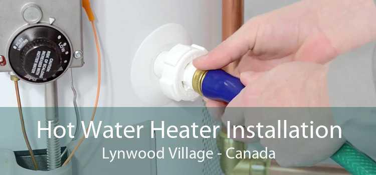 Hot Water Heater Installation Lynwood Village - Canada