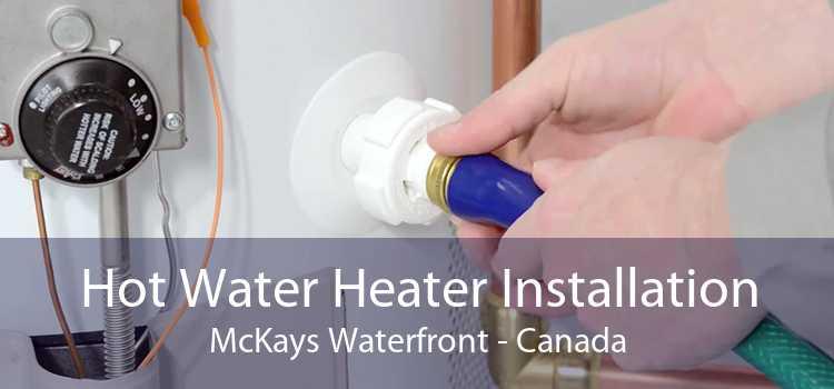 Hot Water Heater Installation McKays Waterfront - Canada